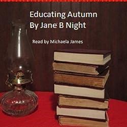 Educating Autumn