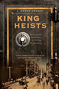 Paperback King of Heists: The Sensational Bank Robbery of 1878 That Shocked America Book