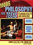More Philosophy for Teens, Paul Thomson and Sharon M. Kaye, 1593632924