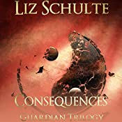 Consequences | Liz Schulte