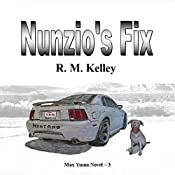 Nunzio's Fix: Max Yuma, Book 3 | R.M. Kelley
