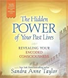img - for The Hidden Power of Your Past Lives: Revealing Your Encoded Consciousness (CD included) book / textbook / text book