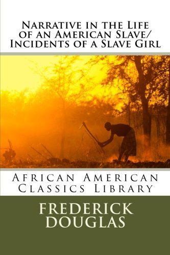Narrative in the Life of an American Slave/Incidents of a Slave Girl -  Frederick Douglas
