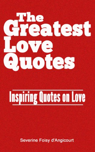 The Greatest Love Quotes Inspiring Quotes On Love The Greatest Mesmerizing Greatest Love Quotes