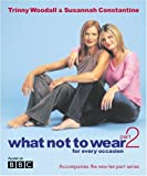 What Not to Wear, Trinny Woodall and Susannah Constantine, 0297843559
