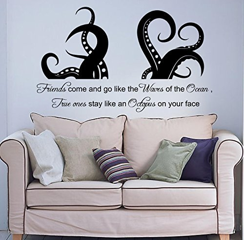 - Friends come and go like the waves of the ocean ,True ones stay like an Octopus on your face, Wall Art Vinyl Decal Sticker Room Decor