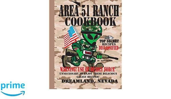 Area 51 Ranch Cookbook, Dreamland, Nevada: Top Secret ...