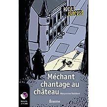 Méchant chantage au château: une histoire pour les enfants de 10 à 13 ans (Récits Express t. 23) (French Edition)