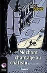 Méchant chantage au château: Récits Express, des histoires pour les 10 à 13 ans par Rebillard