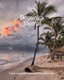 Dominica Journal: Travel and Write of our Beautiful World (Dominica Travel Books) (Volume 1)