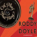 Oh, Play That Thing | Roddy Doyle