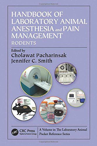 Handbook of Laboratory Animal Anesthesia and Pain Management: Rodents (Laboratory Animal Pocket Reference) (Volume (Rodents Animals)