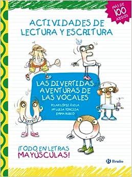 Las Divertidas Aventuras De Las Vocales: Actividades De Lectura Y Escritura por Pilar López Ávila Gratis