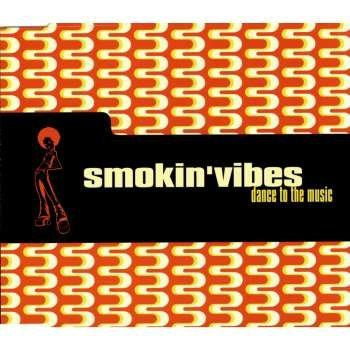 Price comparison product image Smokin' Vibes - Dance To The Music - Kosmo Records - 74321 420 832