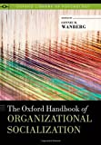 The Oxford Handbook of Organizational Socialization, , 0199763674