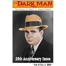The Dark Man: The Journal of Robert E. Howard and Pulp Fiction Studies (Volume 8)