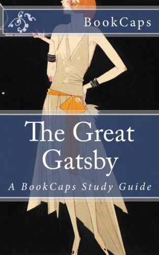 The Great Gatsby: A BookCaps Study Guide