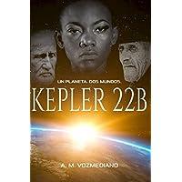 Kepler 22B: Un planeta, dos mundos (Spanish Edition)