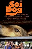 img - for Soi Dog: The Story Behind Asia's Largest Animal Welfare Shelter (With 108 Photos) book / textbook / text book