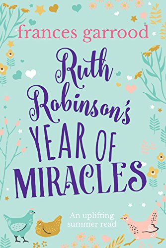 Ruth Robinson's Year of Miracles: An uplifting summer read by [Garrood, Frances]