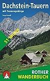 Dachstein-Tauern mit Tennengebirge: 51 Touren zwischen Salzach und Grimming (Rother Wanderbuch)