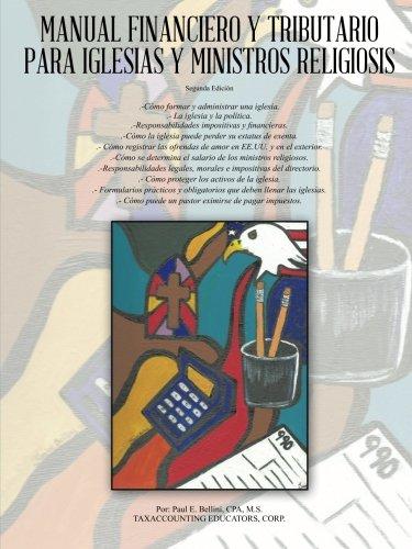 Manual Financiero y Tributario para Iglesias y Ministros Religiosos (Spanish Edition) [Paul E. Bellini] (Tapa Blanda)