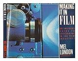 Making It in Film 0671604937 Book Cover