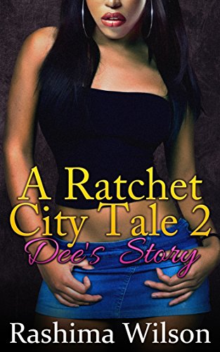 Search : A Ratchet City Tale 2: Dee's Story