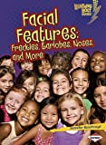 Facial Features: Freckles, Earlobes, Noses, and More (Lightning Bolt Books: What Traits Are in Your Genes? (Paperblack))