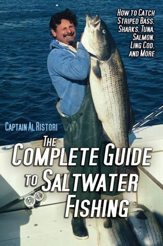 The Complete Guide to Saltwater Fishing: How to Catch Striped Bass, Sharks, Tuna, Salmon, Ling Cod, and (Fly Striper Saltwater Reel)