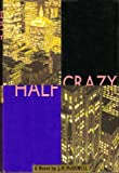 Half Crazy: A Novel