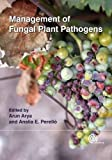 Management of Fungal Plant Pathogens, Analía E. Perelló, 1845936035