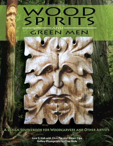Wood Spirits and Green Men: A Design Sourcebook for Woodcarvers and Other Artists (Wood Green Park)