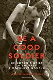 img - for Be a Good Soldier: Children's Grief in English Modernist Novels book / textbook / text book