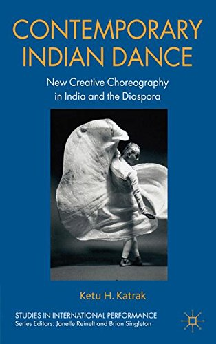 Contemporary Indian Dance: New Creative Choreography in India and the Diaspora (Studies in International Performance)