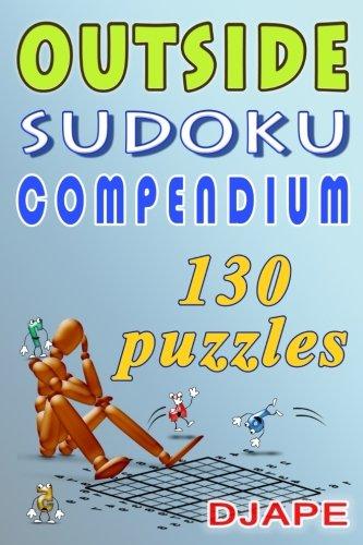 Outside Sudoku Compendium: Think outside the box! ()