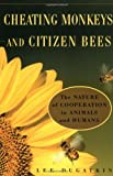 img - for Cheating Monkeys and Citizen Bees: The Nature of Cooperation in Animals and Humans book / textbook / text book