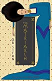 Front cover for the book The Matriarch by G. B. Stern