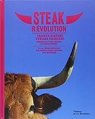 Steak (r)évolution : A la recherche du meilleur steak du monde par Franck Ribière