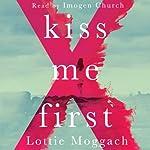 Kiss Me First | Lottie Moggach