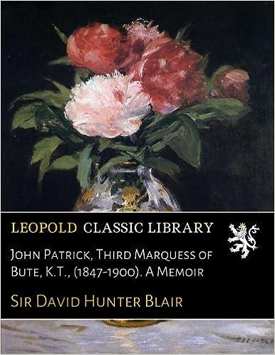 Book John Patrick, Third Marquess of Bute, K.T., (1847-1900). A Memoir