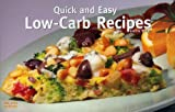 Quick and Easy Low-Carb Recipes, Joanna White, 1558672931