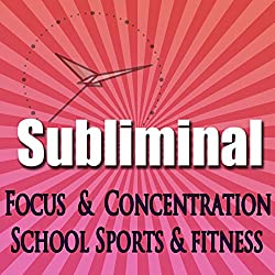 Dynamic Focus & Concentration Subliminal