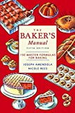 The Baker's Manual 5e: 150 Master Formulas for Baking