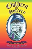 Children of Sorcery, Ms Carole G. N. Bailey, 1477500499