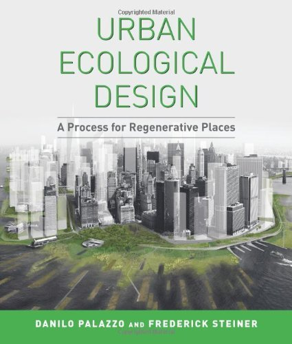 Urban Ecological Design: A Process for Regenerative Places by Palazzo, Danilo, Steiner, Dean Frederick R. (2011) Paperback