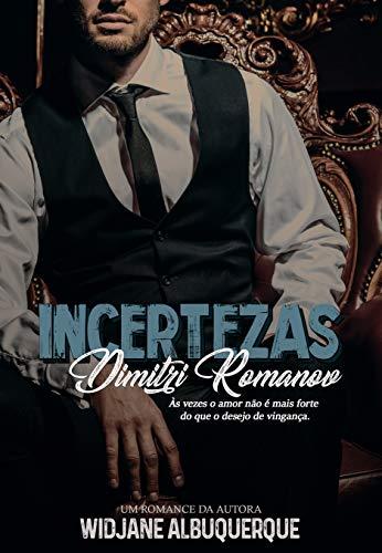 Incertezas - Dimitri Romanov