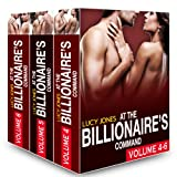 Boxed Set: At the Billionaire's Command - Vol. 4-6 (At the Billionaire's Command Box Set Book 2)