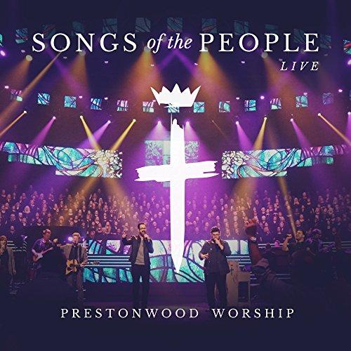 Prestonwood Worship - Songs of the People (2016)