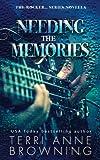 Needing The Memories (The Rocker...Series Novella) (Volume 1)